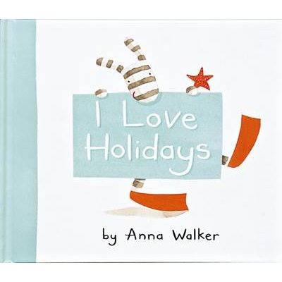 I Love Holidays (Hardcover): Anna Walker