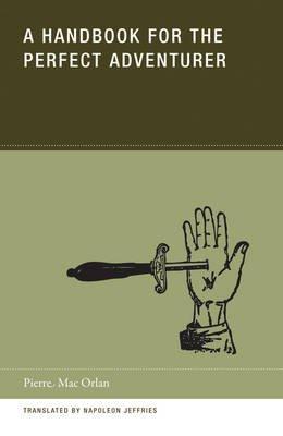 A Handbook for the Perfect Adventurer (Paperback): Pierre Mac Orlan