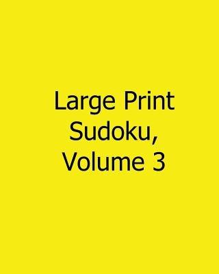 Large Print Sudoku, Volume 3 - Fun, Large Grid Sudoku Puzzles (Large print, Paperback, large type edition): Robert Jennings