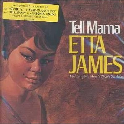 Various Artists - Tell Mama: The Complete Muscle Shoals Sessions (CD): Rick Hall, Andy McKaie, Etta James