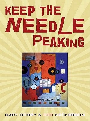 Keep the Needle Peaking (Electronic book text): Gary Corry, Red Neckerson