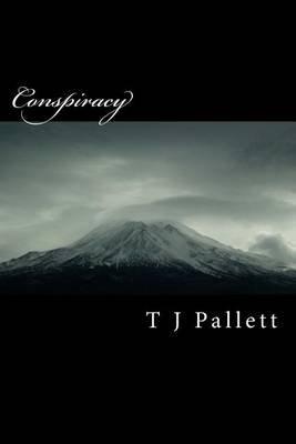 Conspiracy (Paperback): T J Pallett