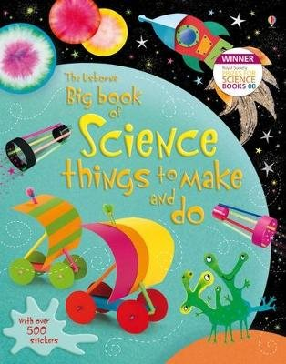 Big Book of Science Things to Make and Do (Paperback): Rebecca Gilpin, Leonie Pratt