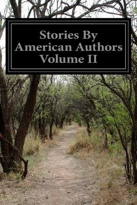 Stories By American Authors Volume II (Paperback): Various