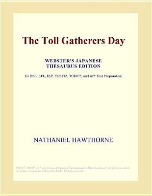 The Toll Gatherers Day (Webster's Japanese Thesaurus Edition) (Electronic book text): Inc. Icon Group International