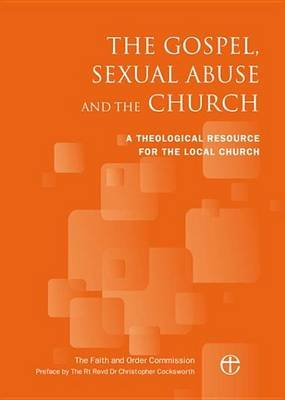 The Gospel, Sexual Abuse and the Church (Electronic book text): Archbishop's Council