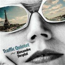 Traffic Quintet Plays Alexandre Desplat (CD): Traffic Quintet, Alexandre Desplat