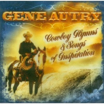 Gene Autry - Cowboy Hymns   Songs Of Inspiration CD (2008) (CD): Gene Autry