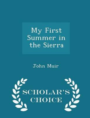 My First Summer in the Sierra - Scholar's Choice Edition (Paperback): John Muir