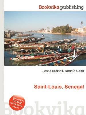 Saint-Louis, Senegal (Paperback): Jesse Russell, Ronald Cohn