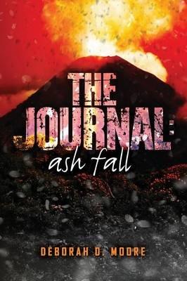 The Journal - Ash Fall (Paperback): Deborah D Moore