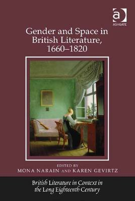 Gender and Space in British Literature, 1660-1820 (Electronic book text, New edition): Mona Narain, Karen Gevirtz