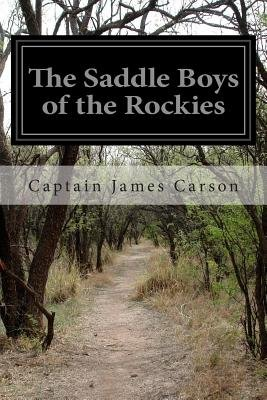The Saddle Boys of the Rockies - Or, Lost on Thunder Mountain (Paperback): Captain James Carson