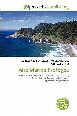 Aire Marine Protge (French, Paperback): Frederic P. Miller, Agnes F. Vandome, John McBrewster