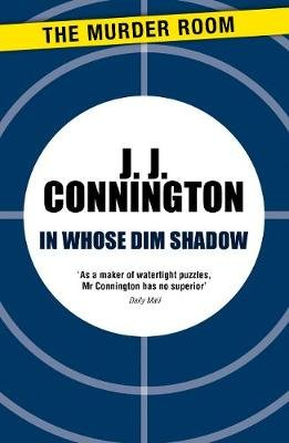 In Whose Dim Shadow (Electronic book text, Digital original): J J Connington