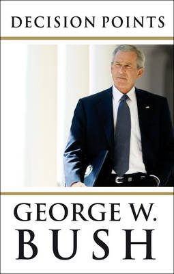 Decision Points (Electronic book text): George W Bush