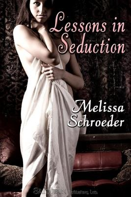 Lessons in Seduction (Electronic book text): Melissa Schroeder