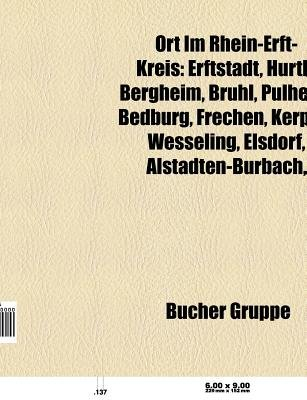 Ort Im Rhein-Erft-Kreis - Erftstadt, Hurth, Bergheim, Bruhl, Pulheim, Kerpen, Bedburg, Frechen, Elsdorf, Wesseling,...