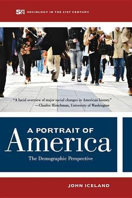 A Portrait of America - The Demographic Perspective (Electronic book text): John Iceland