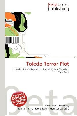 Toledo Terror Plot (Paperback): Lambert M. Surhone, Mariam T. Tennoe, Susan F. Henssonow