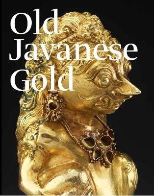 Old Javanese Gold - The Hunter Thompson Collection at the Yale University Art Gallery (Hardcover, 2nd): John Miksic