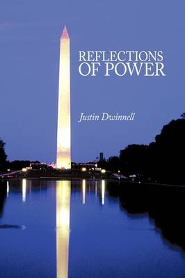 Reflections of Power (Paperback): Justin Dwinnell