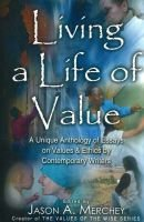 Living A Life Of Value  A Unique Anthology Of Essays On Values And  Living A Life Of Value  A Unique Anthology Of Essays On Values And Ethics  By Essay Papers Online also Critical Essay Thesis Statement  Comparison Contrast Essay Example Paper