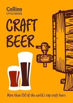 Craft Beer - More Than 100 of the World's Top Craft Beers (Paperback, Epub Edition): Dominic Roskrow, Collins Books