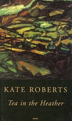 Tea in the Heather (Paperback, New edition): Kate Roberts