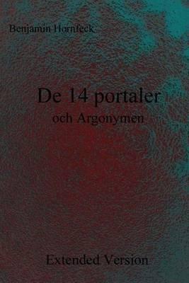 de 14 Portaler Och Argonymen Extended Version (Swedish, Paperback): Benjamin Hornfeck