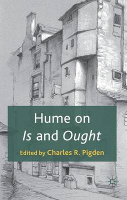 Hume on Is and Ought (Hardcover): Charles R. Pigden