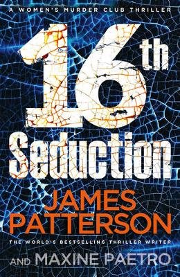 16th Seduction (Paperback): James Patterson, Maxine Paetro