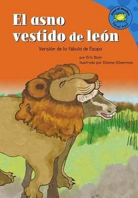El Asno Vestido de Leon - Version de la Fabula de Esopo (Spanish, Hardcover): Eric Blair