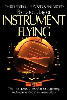 Instrument Flying 3rd Edition Revised & Enlarged (Paperback, 3rd edition): Taylor