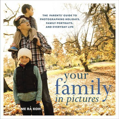 Your Family In Pictures (Paperback): Me Ra Koh