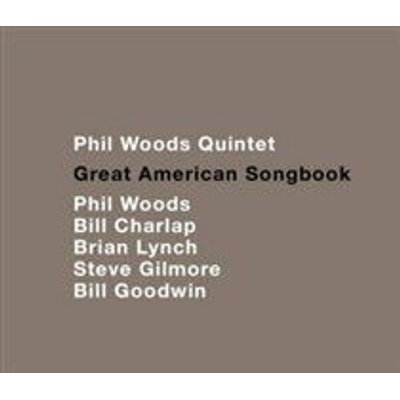 The Phil Woods Quintet - Great American Songbook (CD): The Phil Woods Quintet