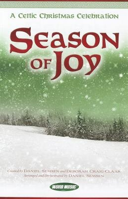 Season of Joy: A Celtic Christmas Celebration (Paperback): Daniel Semsen, Deborah Craig-Claar