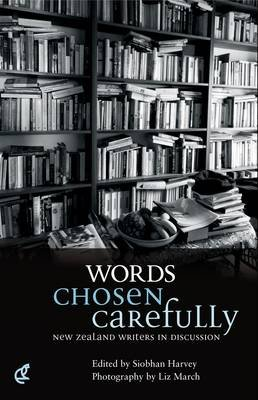 Words Chosen Carefully - New Zealand Writers in Discussion (Paperback): Siobhan Harvey