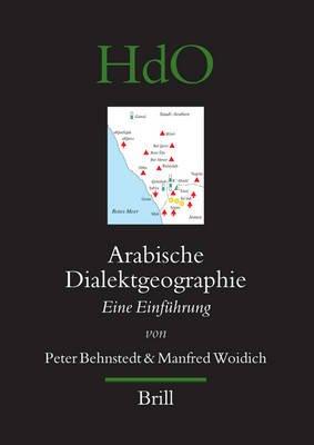 Arabische Dialektgeographie - Eine Einfuhrung (German, Arabic, Hardcover): Peter Behnstedt, Manfred Woidich