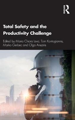 Total Safety and the Productivity Challenge (Hardcover): Maria C. Leva, Tom Kontogiannis, Marko Gerbec, Olga Aneziri