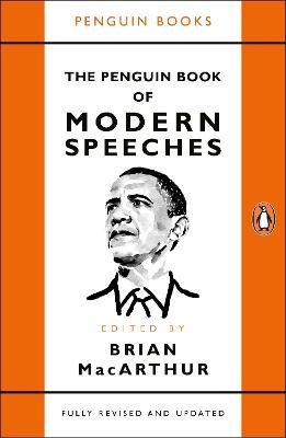 The Penguin Book of Modern Speeches (Paperback): Brian MacArthur