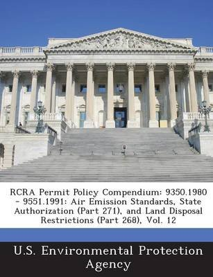 RCRA Permit Policy Compendium - 9350.1980 - 9551.1991: Air Emission Standards, State Authorization (Part 271), and Land...