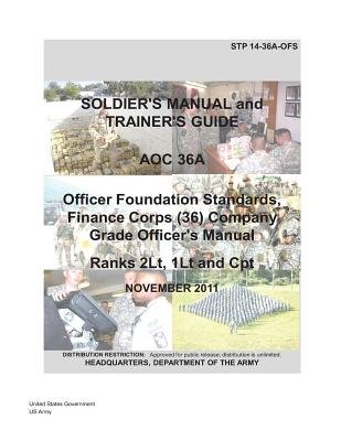 Soldier Training Publication Stp 14-36a-Ofs Soldier's Manual and Trainer's Guide Aoc 36a Officer Foundation...