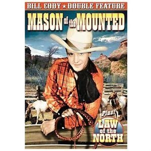 Cody Bill-Double Feature-Mason of the Mounted/Law of the North (Region 1 Import DVD): Bill Cody, Tom Keene
