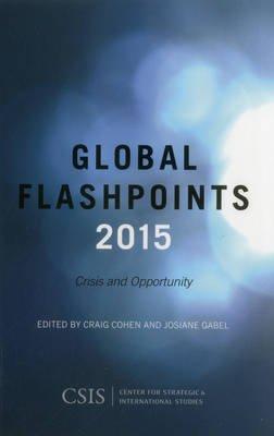 Global Flashpoints 2015 - Crisis and Opportunity (Paperback): Craig Cohen, Josiane Gabel