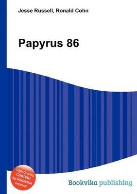 Papyrus 86 (Paperback): Jesse Russell, Ronald Cohn