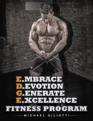 E.Mbrace D.Evotion G.Enerate E.Xcellence Fitness Program (Electronic book text): Michael Giliotti
