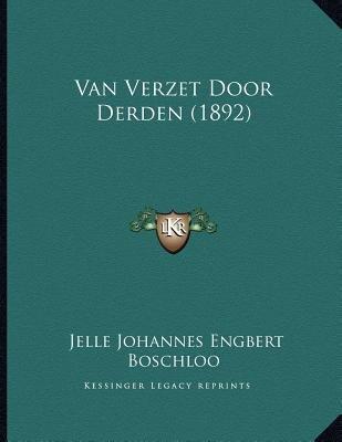Van Verzet Door Derden (1892) (Dutch, Paperback): Jelle Johannes Engbert Boschloo