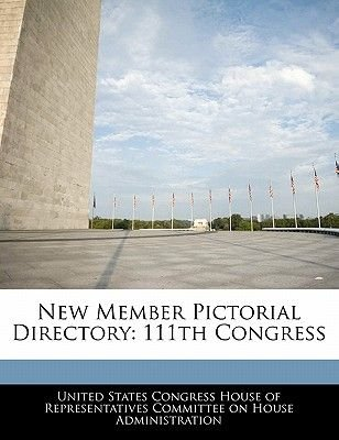 New Member Pictorial Directory - 111th Congress (Paperback): United States Congress House of Represen