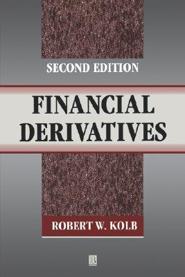 Financial Derivatives (Paperback, 2nd Revised edition): Robert W Kolb